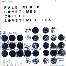 Pale Rider - Sometimes Coffee, Sometimes Tea - LP Vinyl