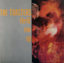 The Toasters - Thrill Me Up - LP Vinyl