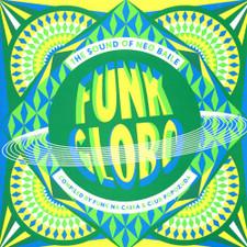 Funk Globo - The Sound of Neo Baile - LP Vinyl