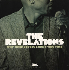 "The Revelations - Why When Love Is Gone - 7"" Vinyl"