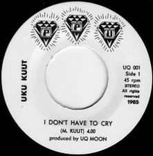 """Uku Kuut - I Don't Have To Cry - 7"""" Vinyl"""