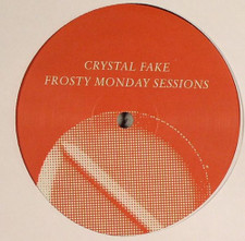 "Crystal Fake - Frosty Monday Sessions - 12"" Vinyl"