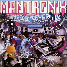 "Mantronix - Needle To The Groove / Fresh Is The Word - 7"" Vinyl"