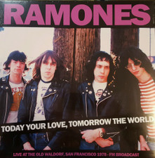 Ramones - Today Your Love, Tomorrow The World - Live At The Waldorf, San Francisco 1978 - LP Vinyl