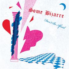 "Some Bizarre - Don't Be Afraid - 12"" Vinyl"