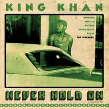 """King Khan - Never Hold On / A Tree Not A Leaf Am I - 7"""" Colored Vinyl"""