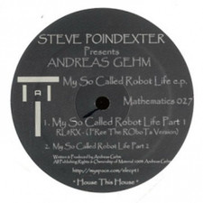 "Steve Poindexter Presents Andreas Gehm - My So Called Robot Life Ep - 12"" Colored Vinyl"