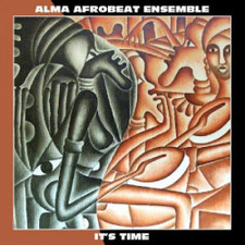 Alma Afrobeat Ensemble - It's Time - LP Vinyl