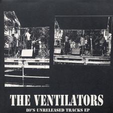 Ventilators - 80's Unreleased Tracks - LP Vinyl