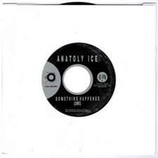 "Anatoly Ice - Something Happened (2Me) / Light - 7"" Vinyl"