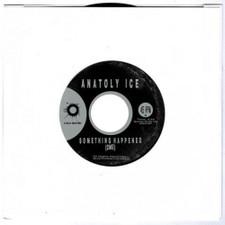 "Anatoly Ice - Something Happened (2Me) / Light - 7"" Vinyl"