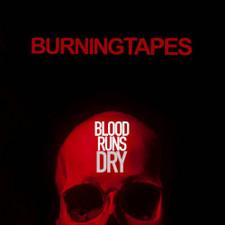 BurningTapes - Blood Runs Dry - LP Vinyl