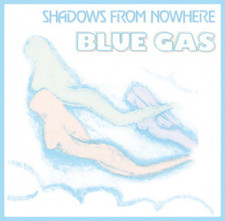 "Blue Gas - Shadows From Nowhere - 12"" Vinyl"