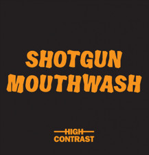 "High Contrast - Shotgun Mouthwash - 7"" Colored Vinyl"