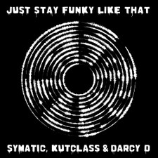 Symatic, Kutclass & Darcy D - Just Stay Funky Like That - LP Vinyl