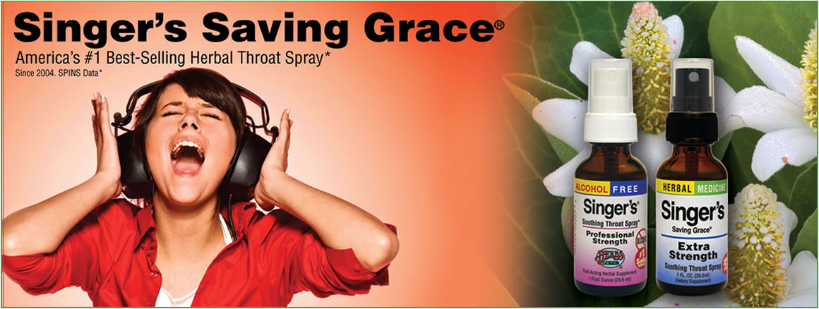 Singer's Saving Grace® Promotes voice clarity and vocal comfort. Moistens and lubricates throat tissues. Soothes feeling of throat dryness. A blessing for anyone with a sore throat from singing, screaming, cheering, shouting or talking loudly for a long p