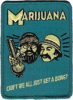 "Cheech & Chong ""Can't We All Just Get a Bong"" Patch"