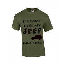If I Can't Take My Jeep- Unisex Shirt