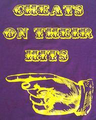 """""""Cheats On Their Hits"""" T-shirt"""