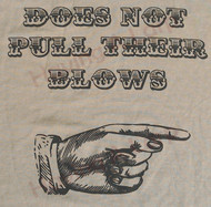 """Does Not Pull Their Blows"" T-shirt"