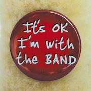Button It's Ok I'm with the Band