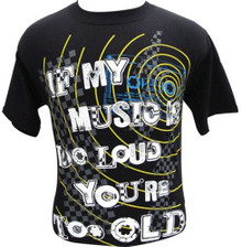 T-Shirt Too Loud Too Old