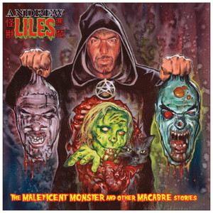 ANDREW LILES The Maleficent Monster And Other Macabre Stories LP