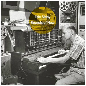ERIC SIDAY Sounds Of Now LP