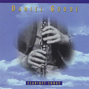 DANIEL GOODE Clarinet Songs CD