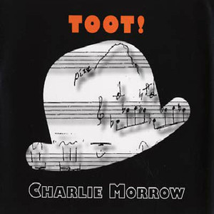 CHARLIE MORROW Toot! 3CD