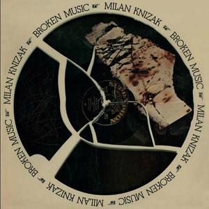 MILAN KNIZAK Broken Music LP