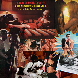 VA Library of Sound Grooves: Erotic Vibrations & Bossa Moods from the Italian Cinema (1966-1973) 2LP
