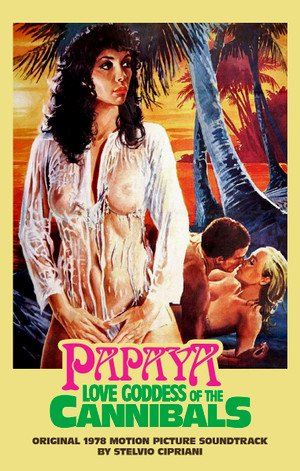 STELVIO CIPRIANI Papaya, Love Goddess Of The Cannibals (Original 1978 Motion Picture Soundtrack) CS