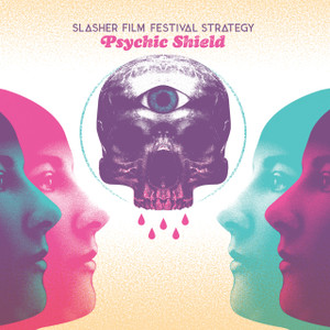 SLASHER FILM FESTIVAL STRATEGY Psychic Shield LP