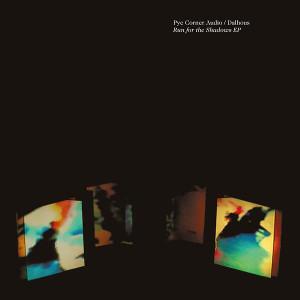 "PYE CORNER AUDIO/DALHOUS: Run for the Shadows EP 12"""