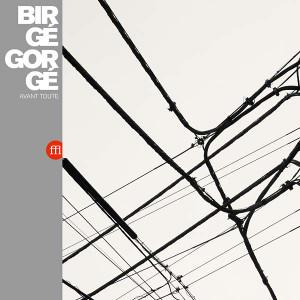 BIRGE GORGE: Avant Toute LP