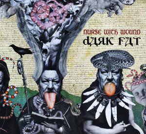 NURSE WITH WOUND: Dark Fat 2CD