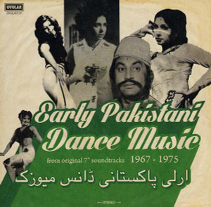 "V/A: Early Pakistani Dance Music from Original 7"" Soundtracks 1967-1975 LP"