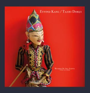EYVIND KANG/TASHI DORJI: Mother Of All Saints (Puppet On A String) LP