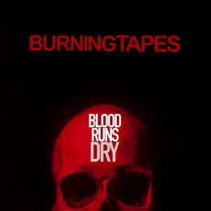 BURNINGTAPES: Blood Runs Dry Cassette