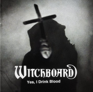 """WITCHBOARD: Yes, I Drink Blood 7"""""""