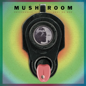 MUSHROOM: Psychedelic Soul On Wax (Eldridge Cleaver vs. Timothy Leary) LP