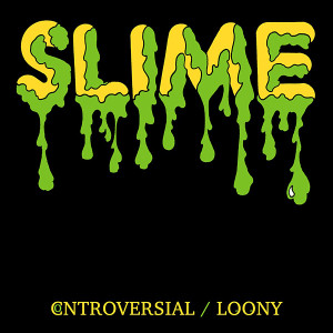 SLIME: Controversial/Loony 7""