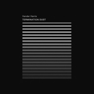 "XANDER HARRIS: Termination Dust 12"""