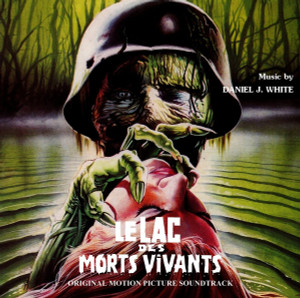"DANIEL WHITE: Le Lac Des Morts Vivants (""Zombie Lake"") CD"