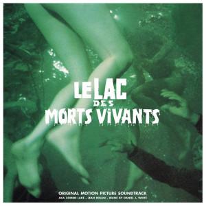 """DANIEL J. WHITE: Le Lac Des Morts Vivants (""""Zombie Lake"""") (The Original Motion Picture Soundtrack) (Modern) LP"""