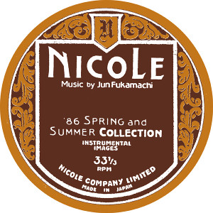JUN FUKAMACHI: Nicole (86 Spring And Summer Collection - Instrumental Images) CD