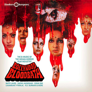 Bollywood Bloodbath: The B-Music of the Indian Horror Film Industry 2LP 2017 Repress
