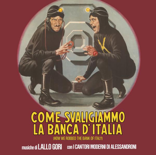 LALLO GORI CON I CANTORI MODERNI DI ALESSANDRONI Come Svaligiammo La Banca D'italia (How We Robbed The Bank Of Italy) LP