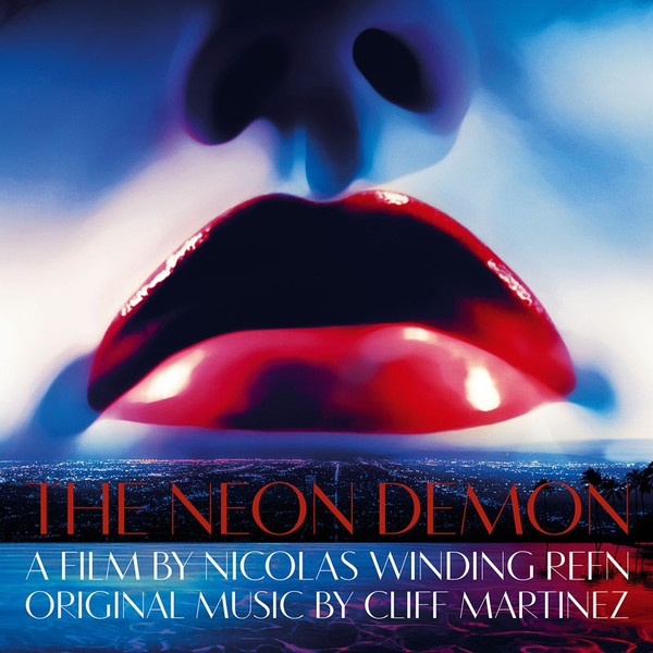CLIFF MARTINEZ: The Neon Demon (Original Motion Picture Soundtrack) 2LP
